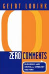 Zero Comments, de Geert Lovink
